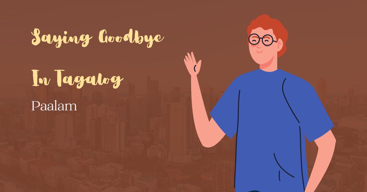 Hello In Tagalog - Goodbye