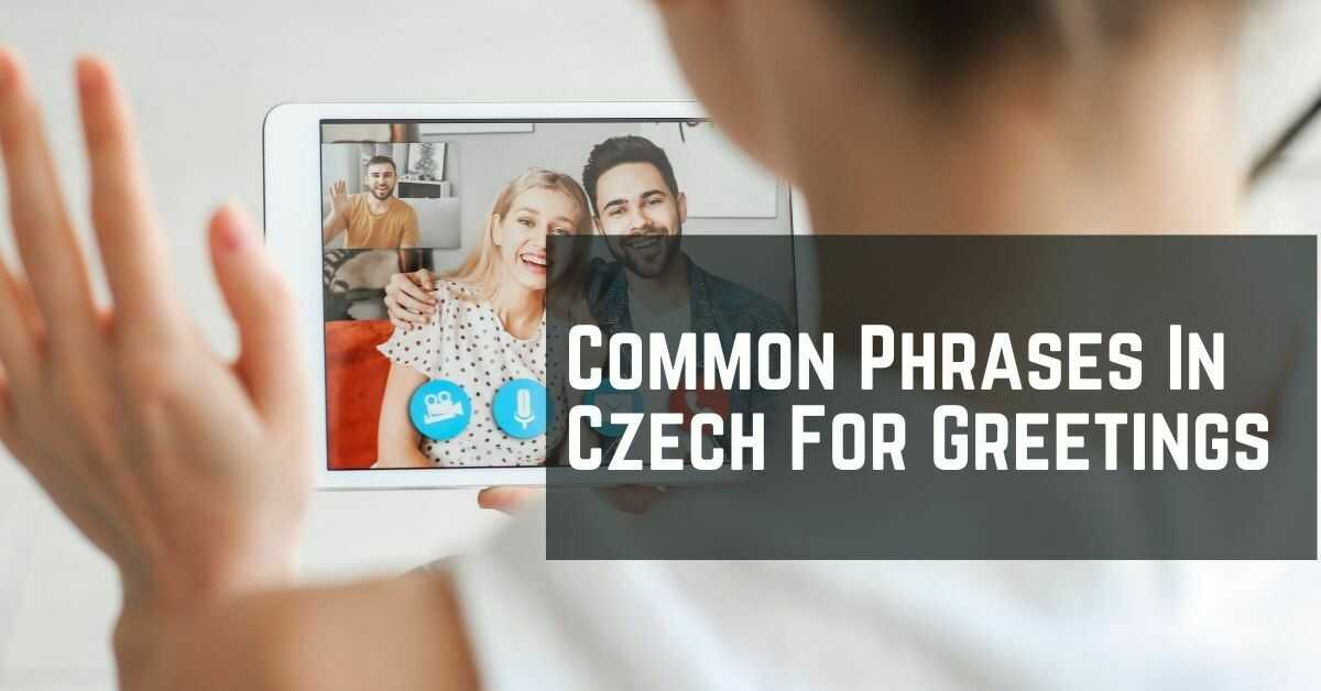 Common Phrases In Czech - Greetings