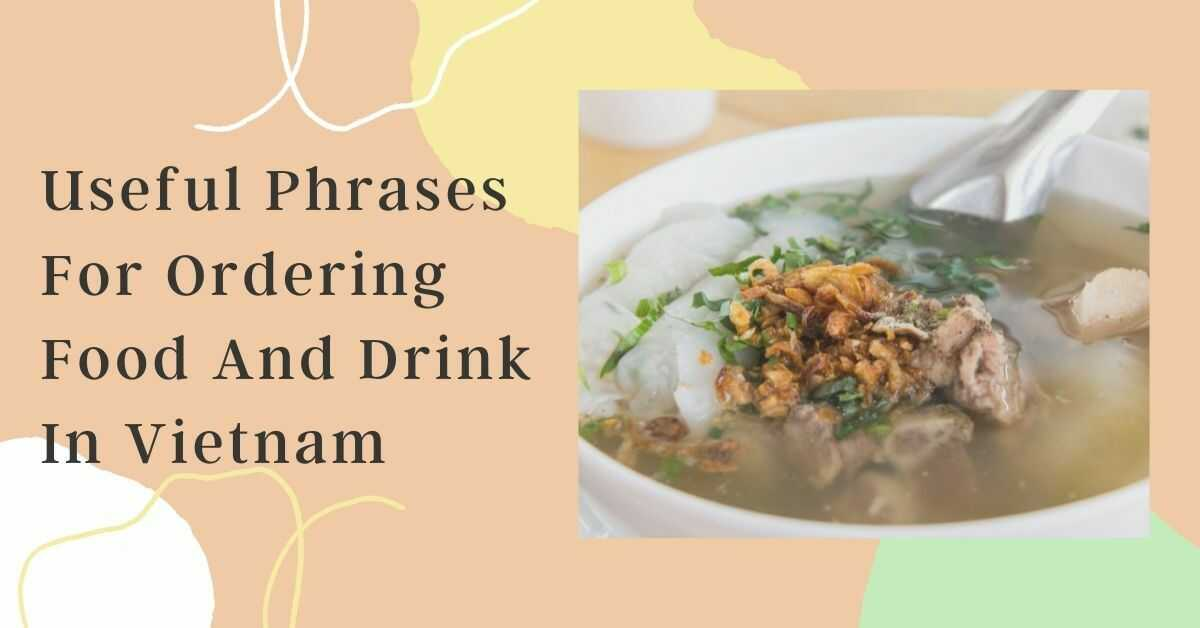 Vietnamese Phrases - Ordering Food And Drink