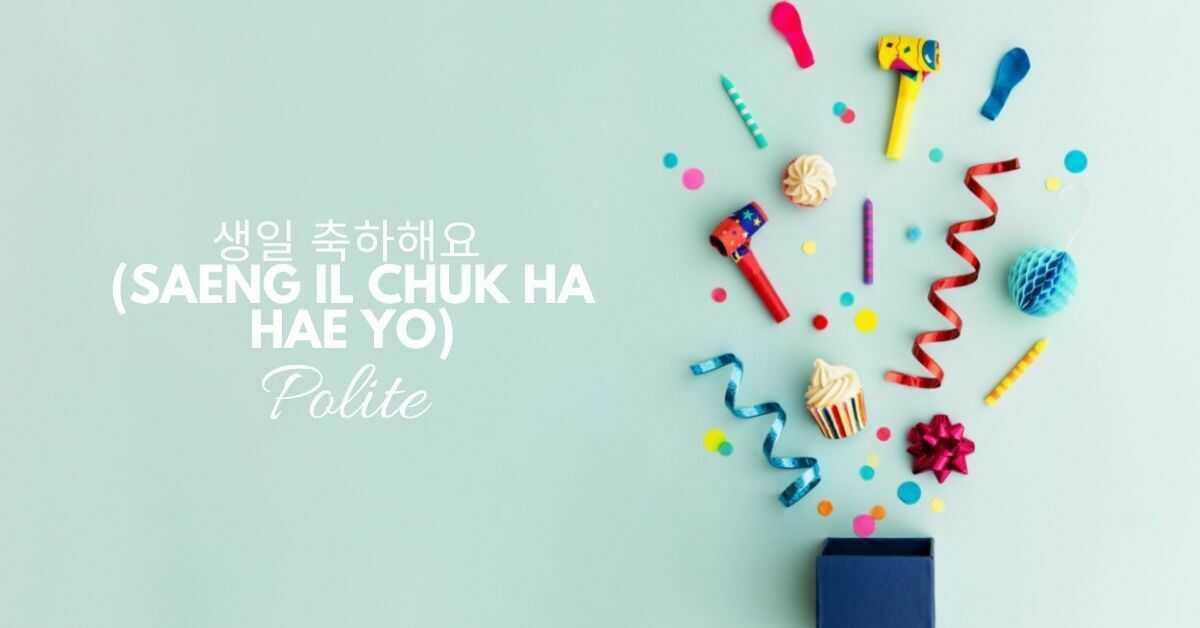 Happy Birthday in Korean   Polite