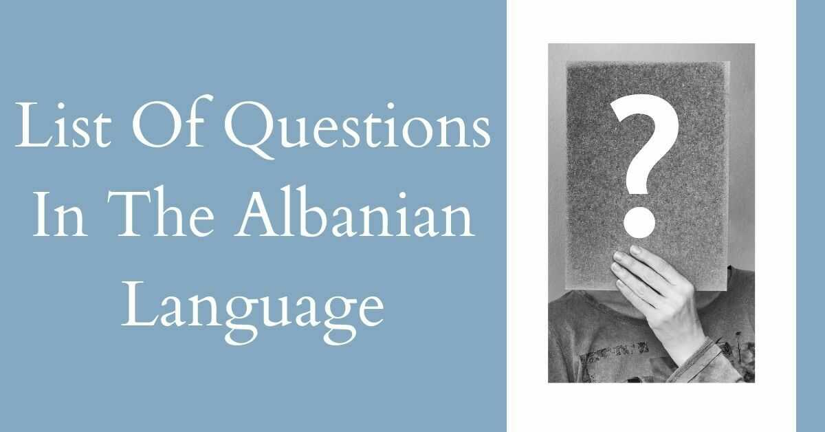 List Of Questions In The Albanian Language