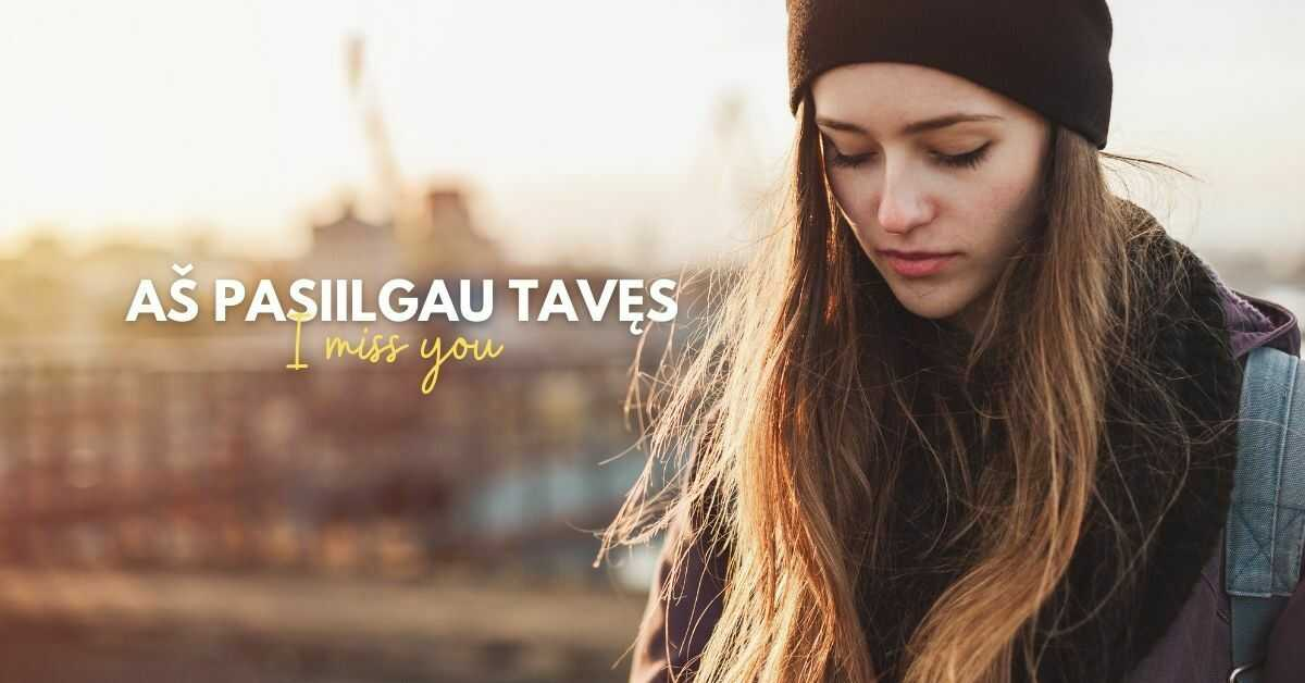 Love Words And Phrases In Lithuanian | I miss you