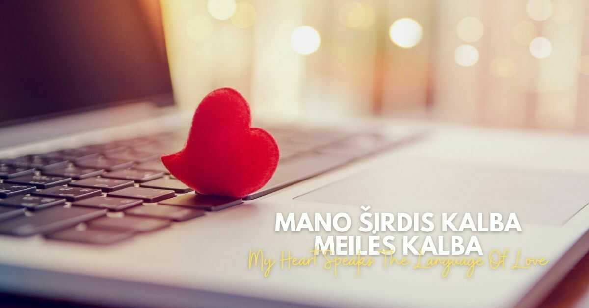 Love Words And Phrases In Lithuanian | My Heart Speaks The Language Of Love