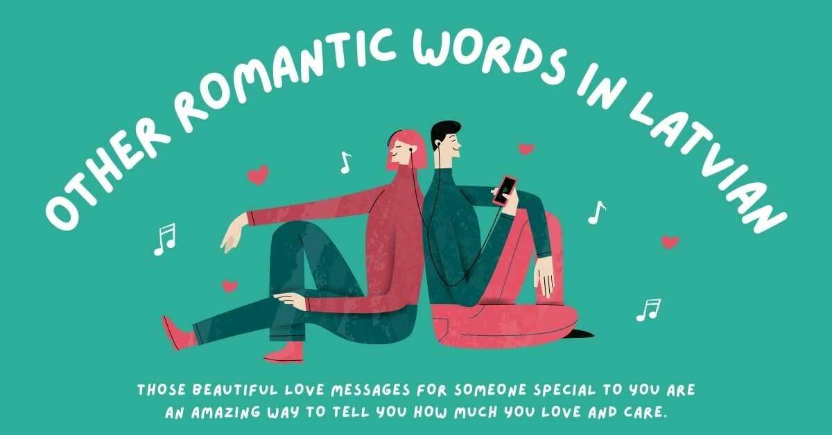 Love Words And Phrases In Latvian - Other Romantic Words