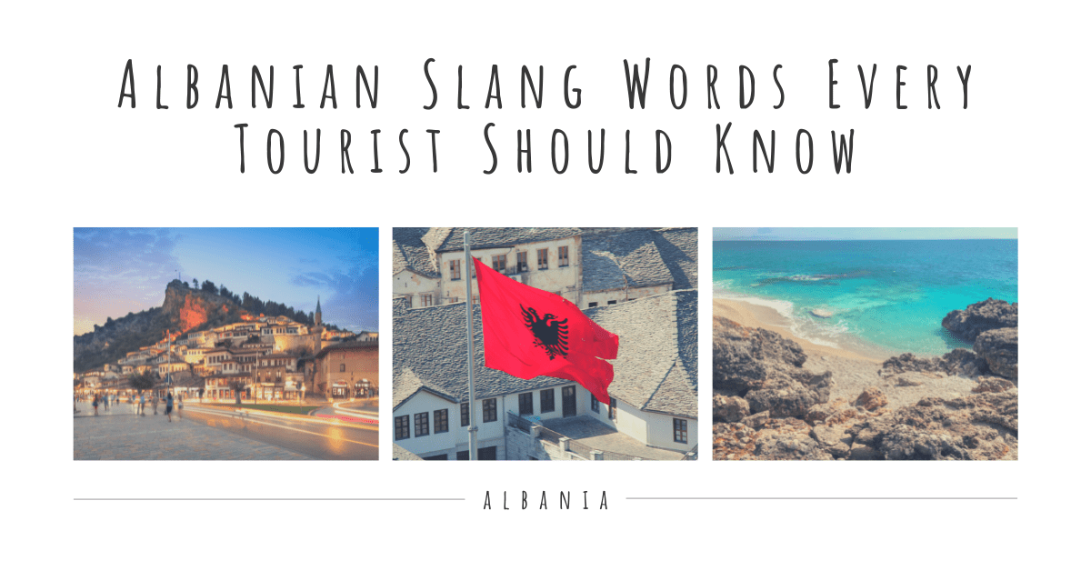 Albanian Slang Words Every Tourist Should Know