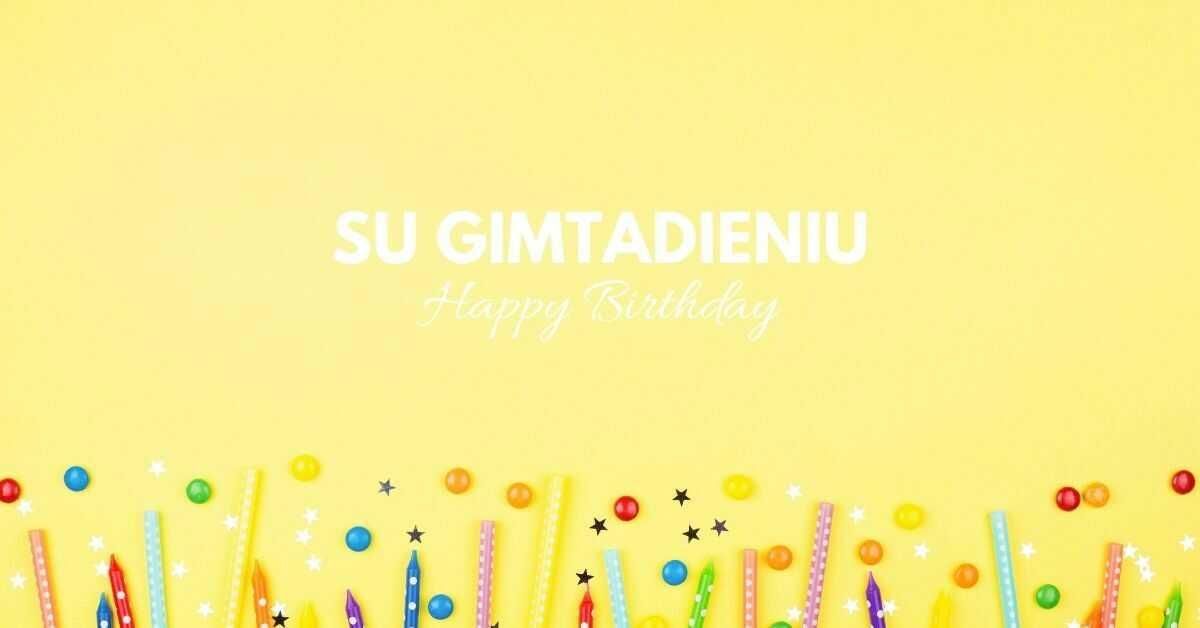 Happy Birthday in Lithuanian | Su Gimtadieniu