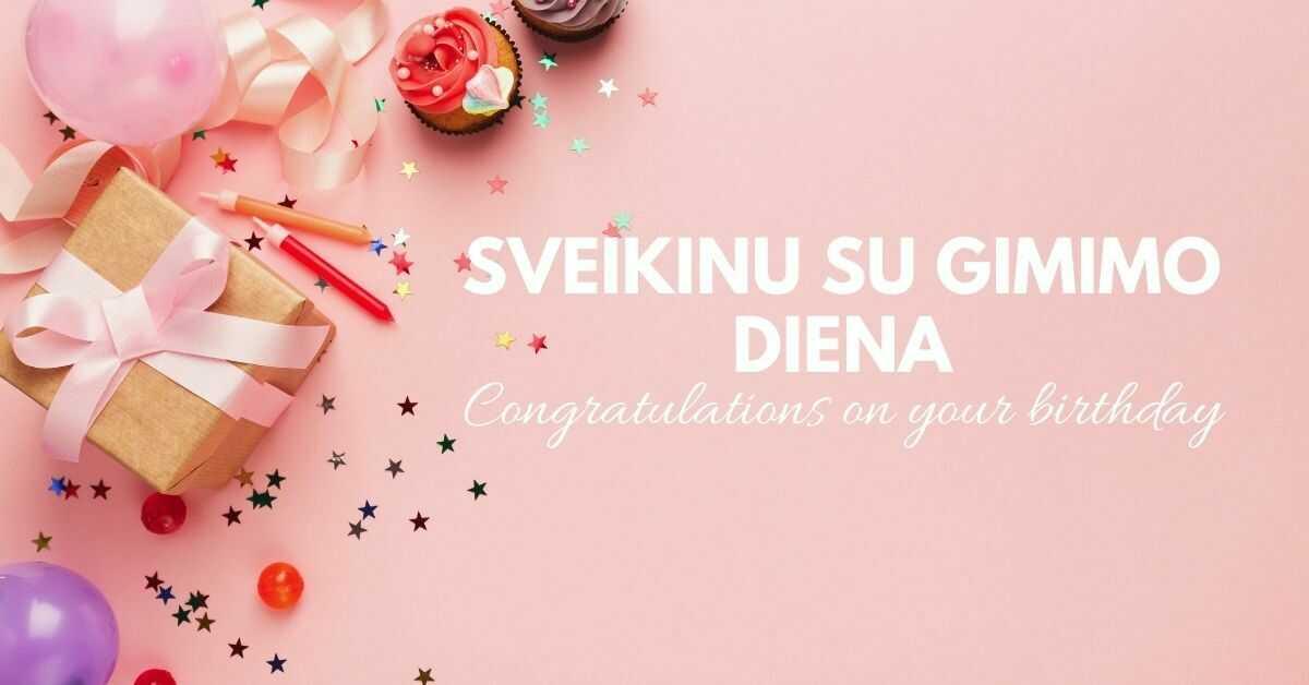 Happy Birthday in Lithuanian | Sveikinu Su Gimimo Diena