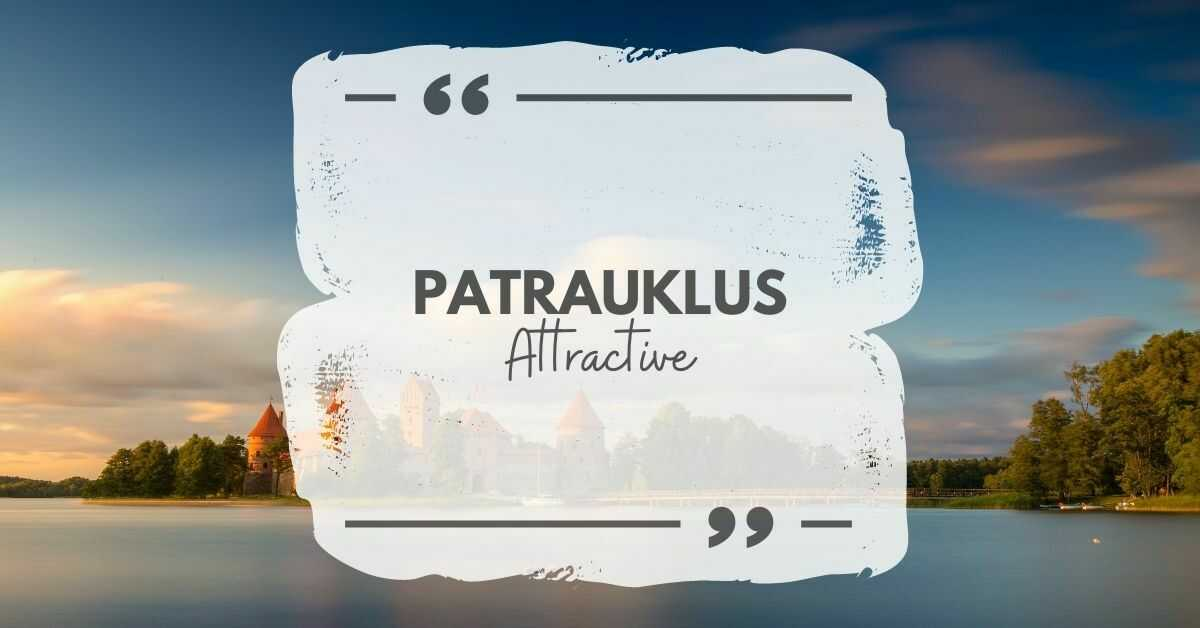 If you want to say attractive in Lithuanian, you can say patrauklus