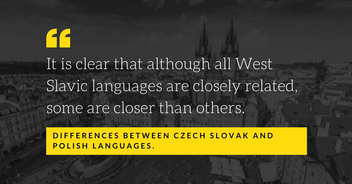 Differences Between Czech Slovak And Polish Languages.