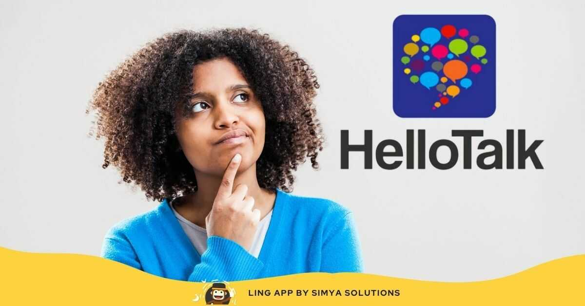 Hello Talk Review: Is It The Best App For 2021?