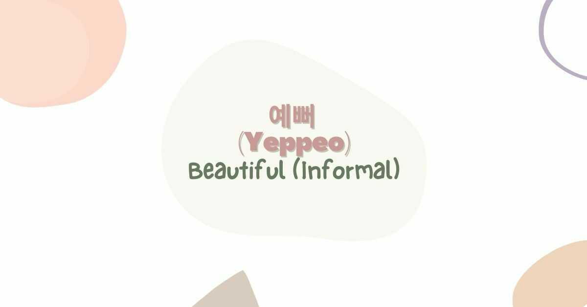 Beautiful in Korean (Informal)
