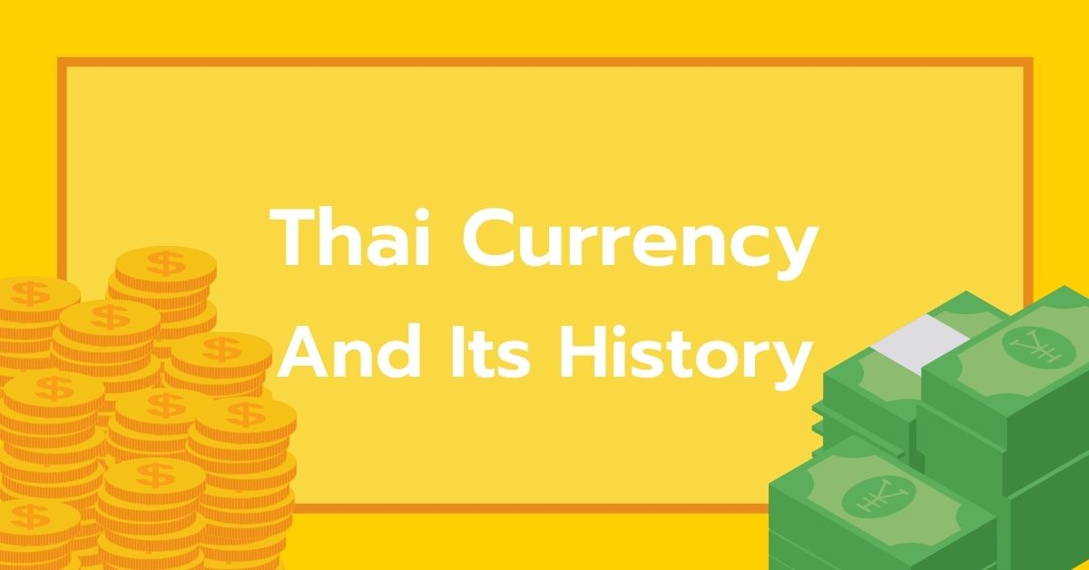 Thai currency and its history